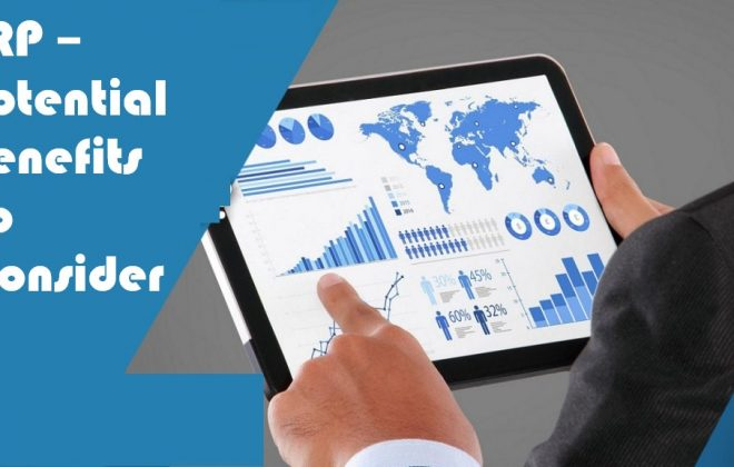 ERP – Potential Benefits To Consider