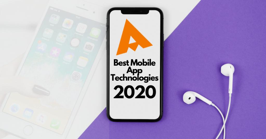 Best Mobile App Technologies in 2020