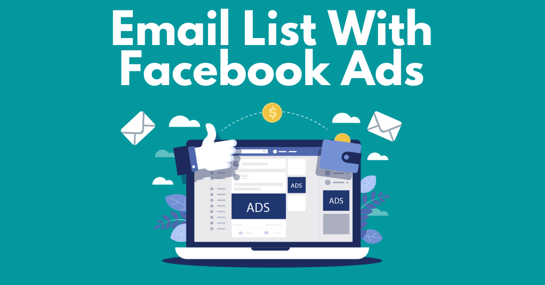 Facebook Ads – A Great Way to Grow Your Email List