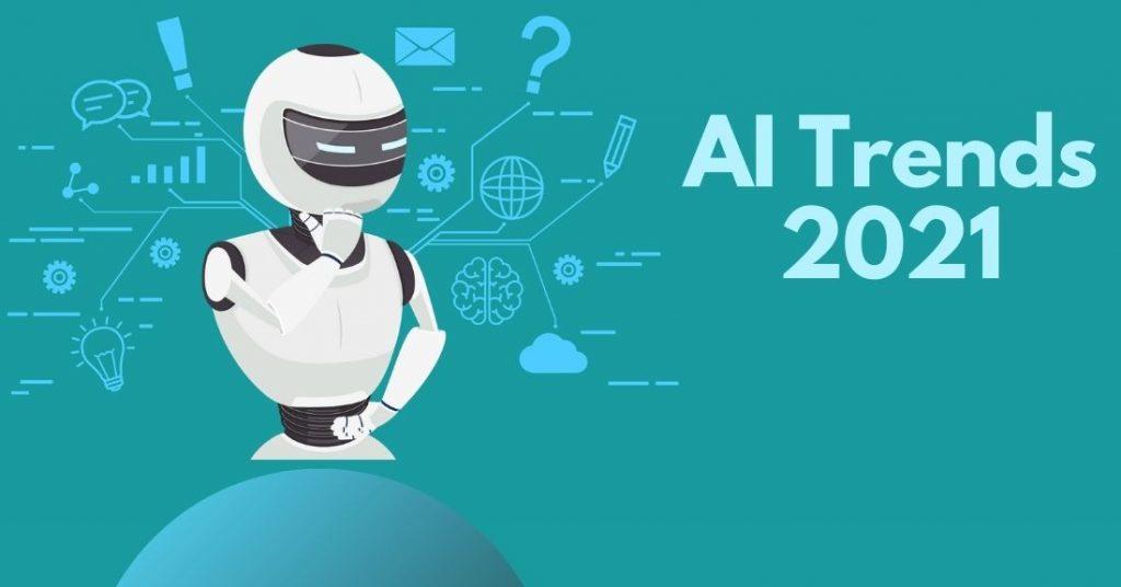 AI Trends 2021