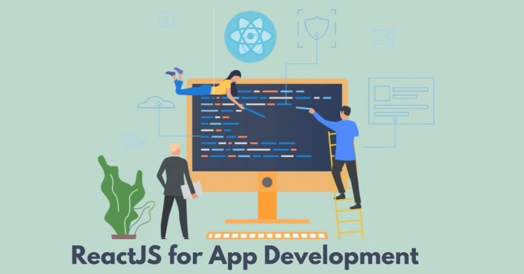ReactJS for App Development