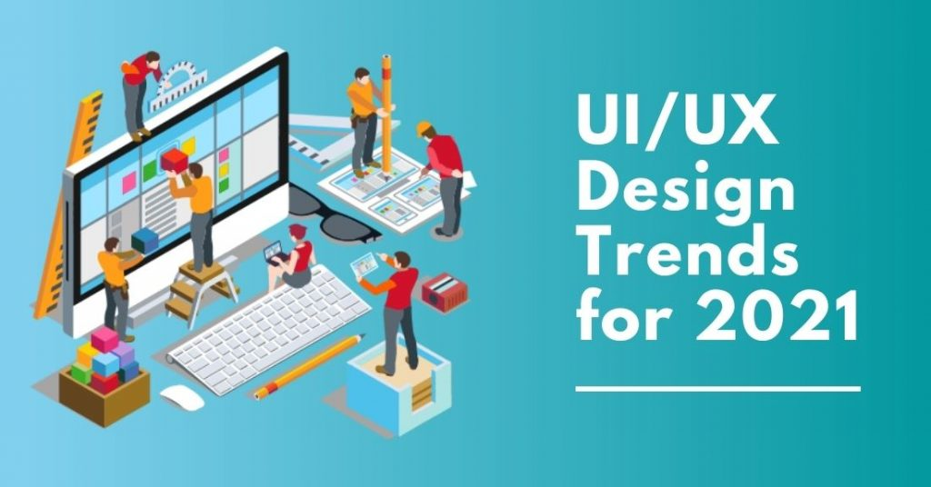 Supreme UI/UX Design Trends for 2021