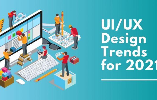 Supreme UI/UX Design Trends for 2021