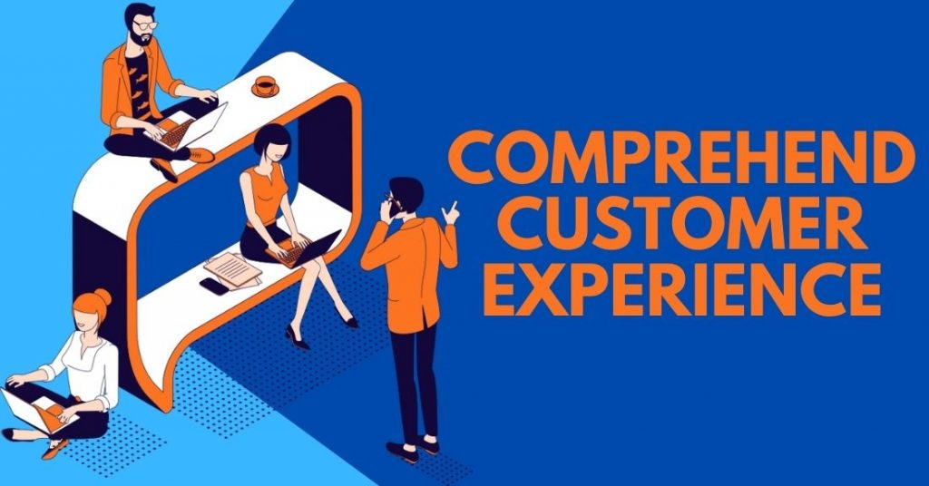 Comprehend Customer Experience
