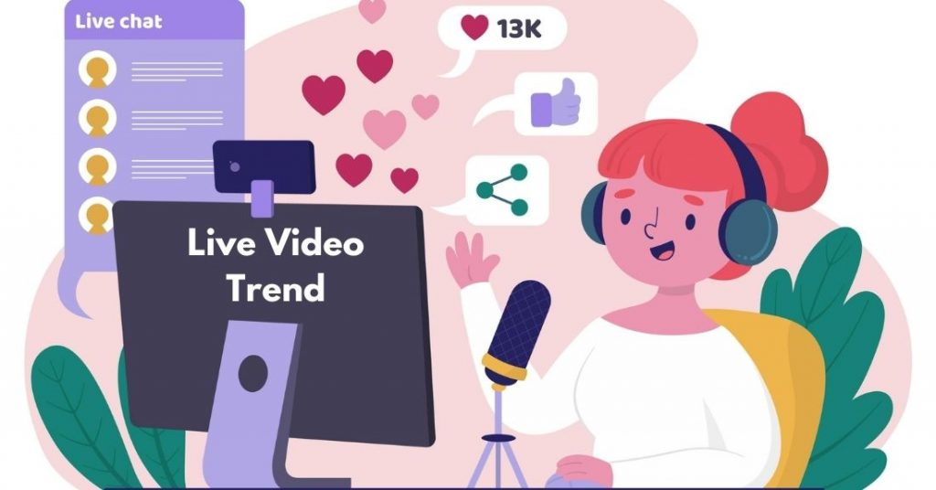 Live Video Trend
