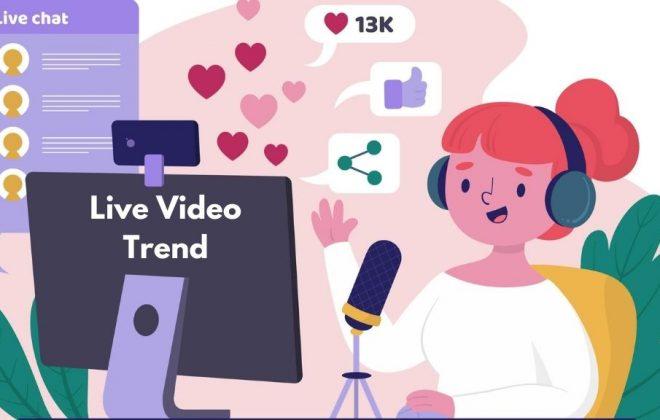 Live Video Trend